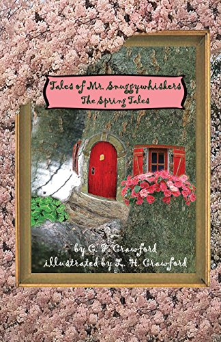 Free: Tales of Mr. Snuggywhiskers: The Spring Tales