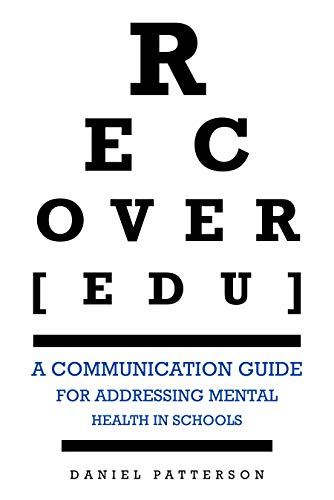 Free: RECOVER[edu] – A Communication Guide for Addressing Mental Health in Schools Kindle Edition