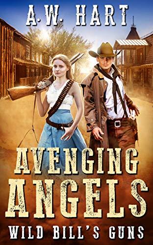 Avenging Angels: Wild Bill's Gun