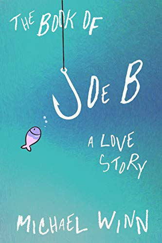 Free: The Book of Joe B: A Love Story