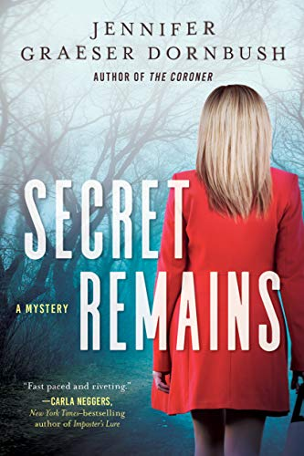 Secret Remains: A Coroner's Daughter Mystery