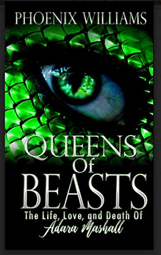 Queens of Beasts: The Life, Love, and Death of Adara Mashall
