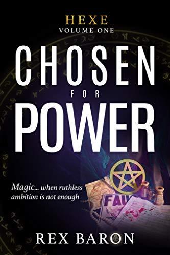 Chosen For Power: Hexe Volume One