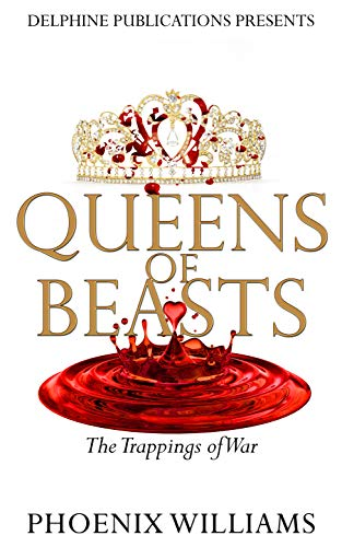 Queens of Beasts: The Trappings of War