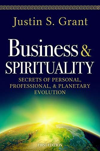 Free: Business & Spirituality: Secrets of Personal, Professional, & Planetary Evolution