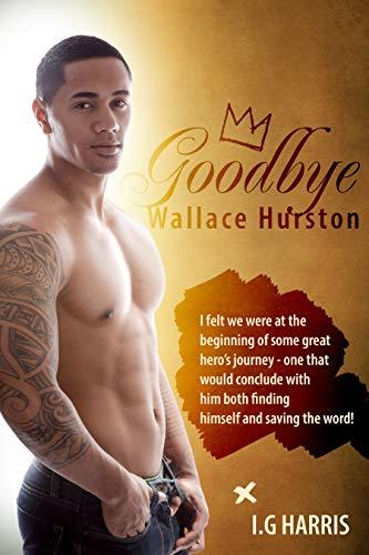 Goodbye Wallace Hurston