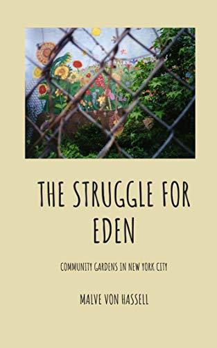 The Struggle for Eden: Community Gardens in New York City