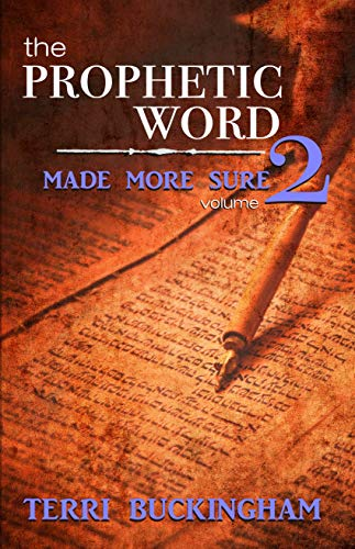 Free: The Prophetic Word Made More Sure (Volume 2)