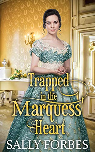 Trapped in the Marquess' Heart