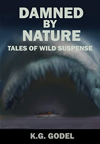 Damned By Nature: Tales of Wild Suspense
