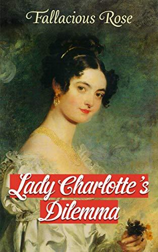 Lady Charlotte's Dilemma