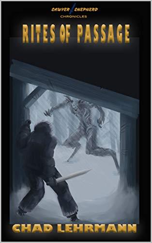 Sawyer Shepherd Chronicles: Rites of Passage