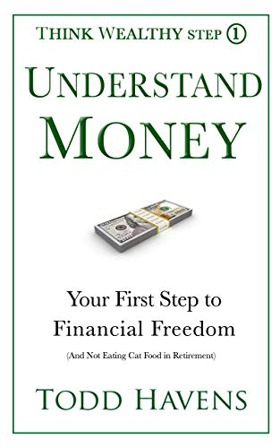 Free: Understand Money: Your First Step to Financial Freedom (And Not Eating Cat Food in Retirement)