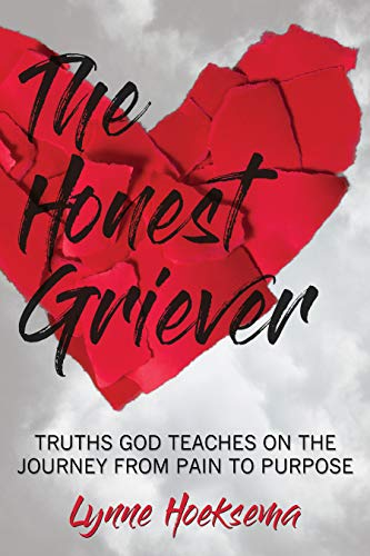 The Honest Griever – Truths God Reveals on the Journey from Pain to Purpose