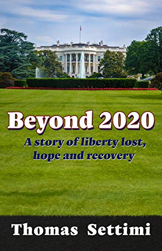 Beyond 2020: A Story of Liberty Lost, Hope and Recovery