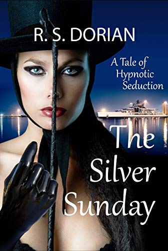 The Silver Sunday: A Tale of Hypnotic Seduction