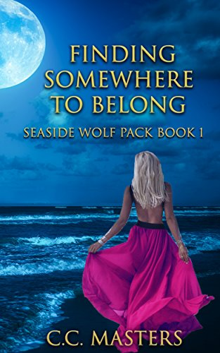 Free: Finding Somewhere to Belong: Seaside Wolf Pack (Book 1)
