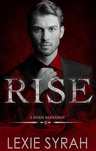 Rise: A BDSM Romance