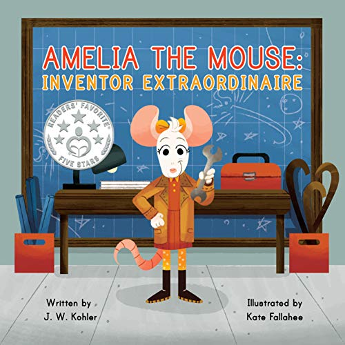 Amelia the Mouse: Inventor Extraordinaire
