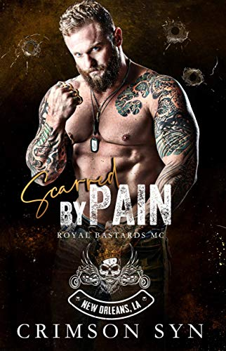Scarred by Pain: Royal Bastards MC New Orleans Chapter #2
