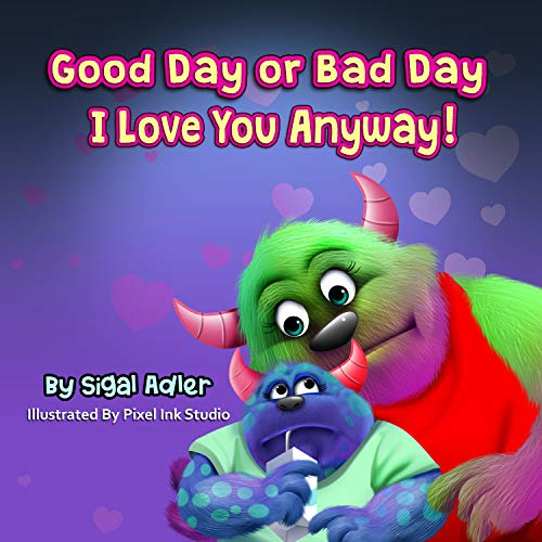 Free: Good Day or Bad Day – I Love You Anyway!