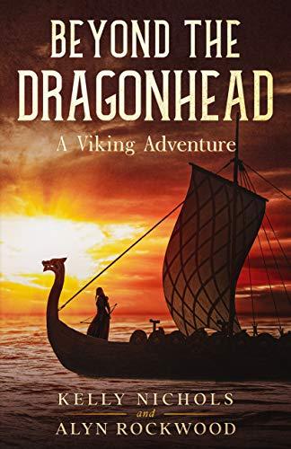 Free: Beyond the Dragonhead by Kelly Nichols and Alyn Rockwood