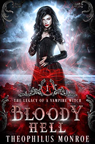Bloody Hell: The Legacy of a Vampire Witch