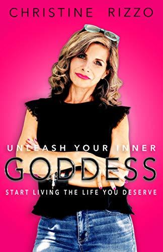 Free: Unleash Your Inner Goddess – Start Living the Life You Deserve
