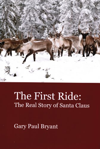 Free: The First Ride: The Real Story of Santa Claus