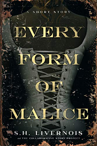 Free: Every Form of Malice: A Short Story (The Collaborative Story Project Book 1)