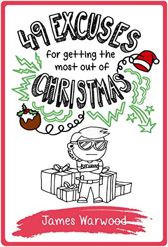 Free: 49 Excuses for Getting the Most Out of Christmas