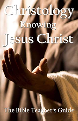 Free: Christology: Knowing Jesus Christ