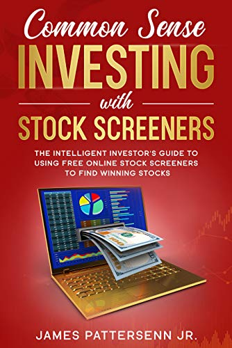 Common Sense Investing With Stock Screeners