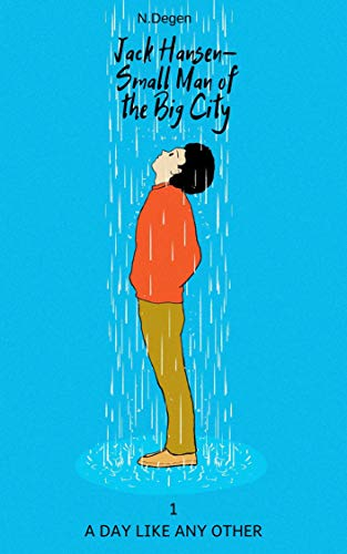 Free: Jack Hansen – Small Man of the Big City: A Day Like Any Other