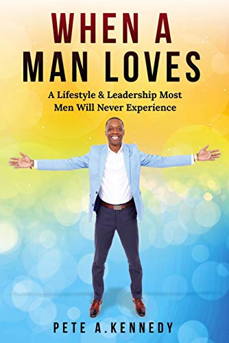 Free: When A Man Loves: A Lifestyle & Leadership Most Men Will Never Experience
