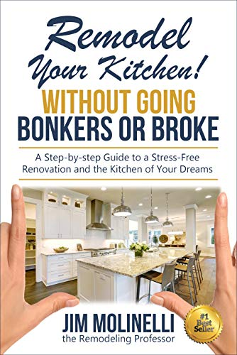 Remodel Your Kitchen Without Going Bonkers or Broke