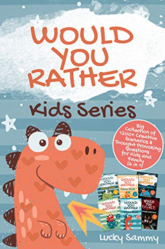 Free: Would You Rather Kids Series: Big Collection of 1200+ Creative Scenarios & Thought Provoking Questions for Kids and Family (6 in 1)