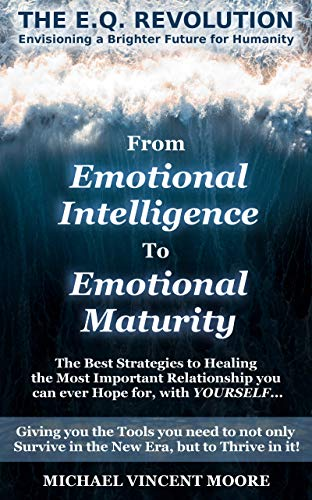 The E.Q Revolution – From Emotional Intelligence to Emotional Maturity