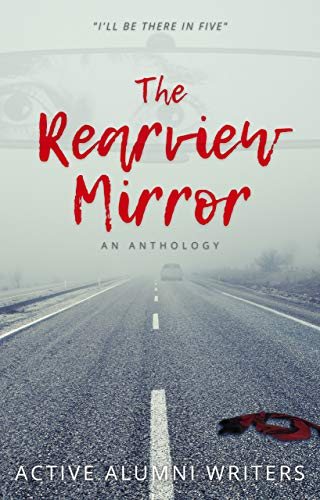 The Rearview Mirror: An Anthology