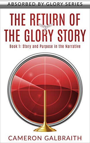 The Return of the Glory Story