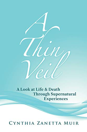 Free: A Thin Veil: A Look at Life & Death Through Supernatural Experiences