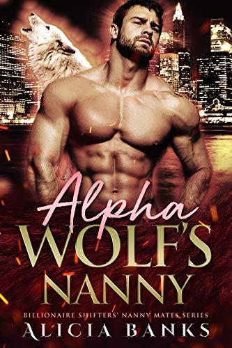 Alpha Wolf's Nanny: A Wolf Shifter Romance
