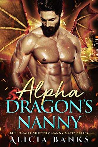 Alpha Dragon's Nanny: A Dragon Shifter Romance
