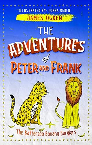 The Adventures of Peter and Frank: The Battersea Banana Burglars