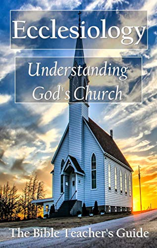Free: Ecclesiology: Understanding God's Church