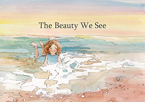 The Beauty We See