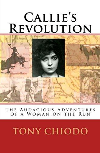 Callie's Revolution: The Audacious Adventures of a Woman on the Run