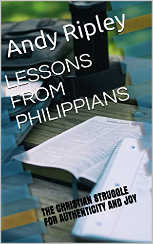 Free: Lessons From Philippians: The Christian Struggle for Authenticity and Joy