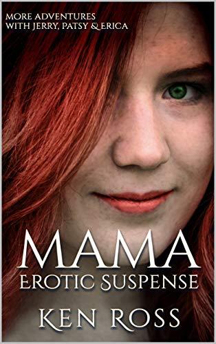 Free: MAMA: Erotic Suspense (Ken Ross Romantic/Erotic Suspense Series Book 4)
