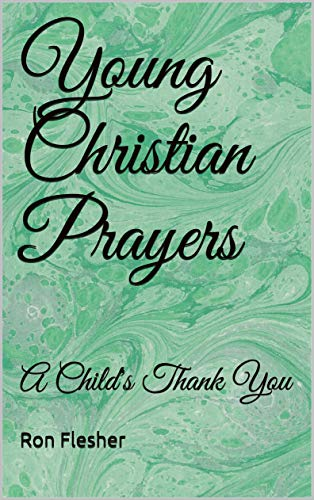 Young Christian Prayers: A Child's Thank You